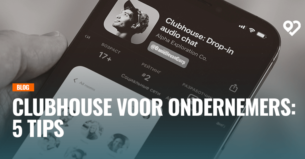 Clubhouse voor ondernemers: 5 tips - Danielle Team Heartbeats